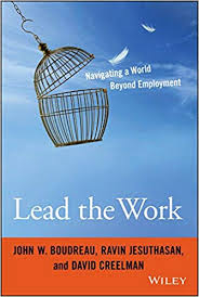Lead The Work : Navigating A World Beyond Employment